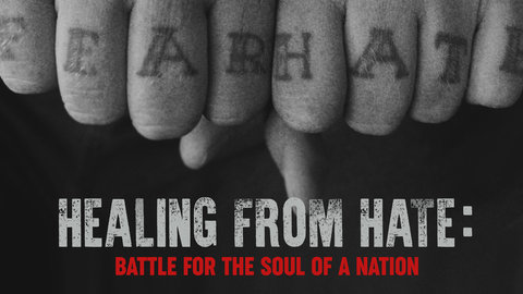 Healing From Hate - Battle for the Soul of a Nation
